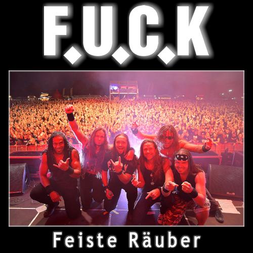 "Cover der F.U.C.K.-Single ""Feiste Räuber"""